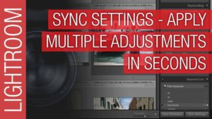 Adobe Lightroom Tutorial – Sync Settings