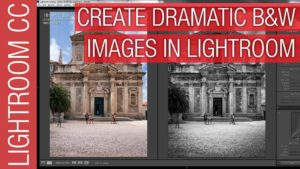 The Secret to Dramatic Black & White Photographs in Adobe Lightroom