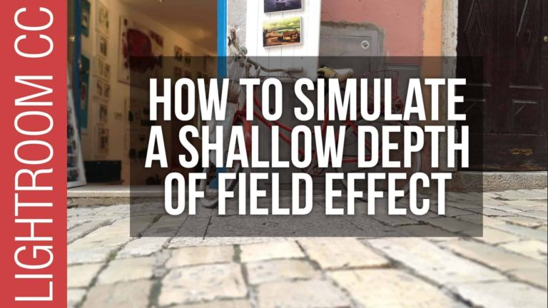 How To Fake / Simulate a Shallow Depth of Field in Lightroom
