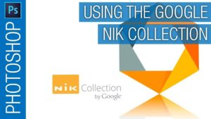 How To Use Google Nik Collection as Smart Filters in Adobe Photoshop