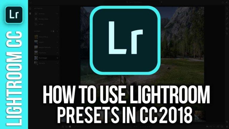 How To Use Lightroom Presets in Lightroom CC 2018